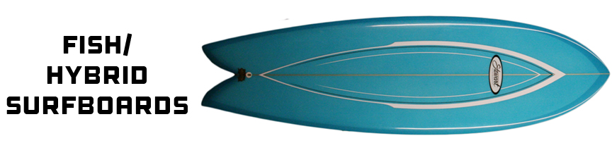 Fish/Hybrid/Fun Surfboards