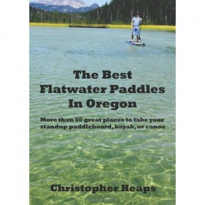 The Best Flat Water Paddles In Oregon